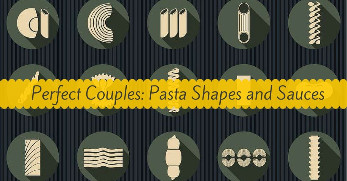 Perfect Couples_ Pasta Shapes and Sauces