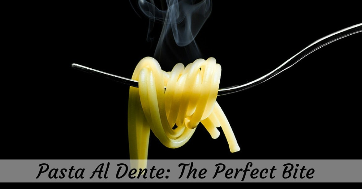 Pasta Al Dente: The Perfect Bite