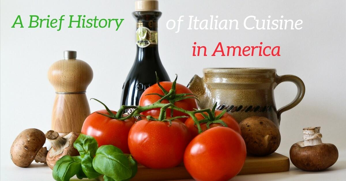 Italian Food Restaurant Names: A Brief History Of Italian Cuisine In America