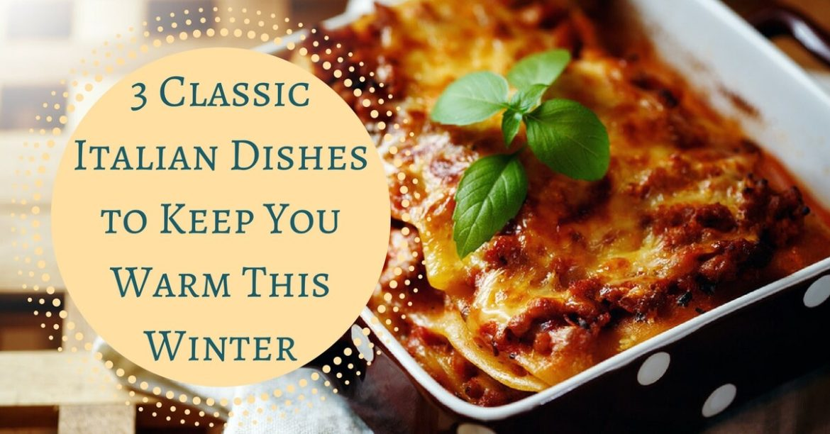 cucina-toscana-3-classic-italian-dishes-to-keep-you-warm-this-winter