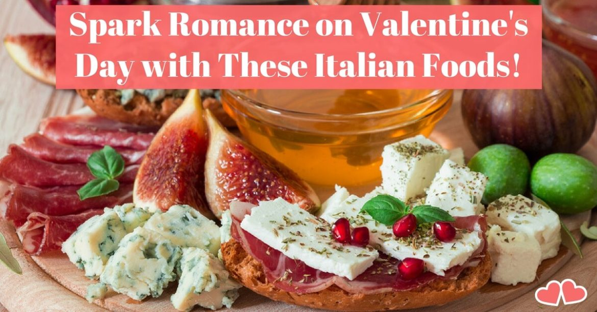 Spark Romance On Valentine S Day With These Italian Foods Cucina