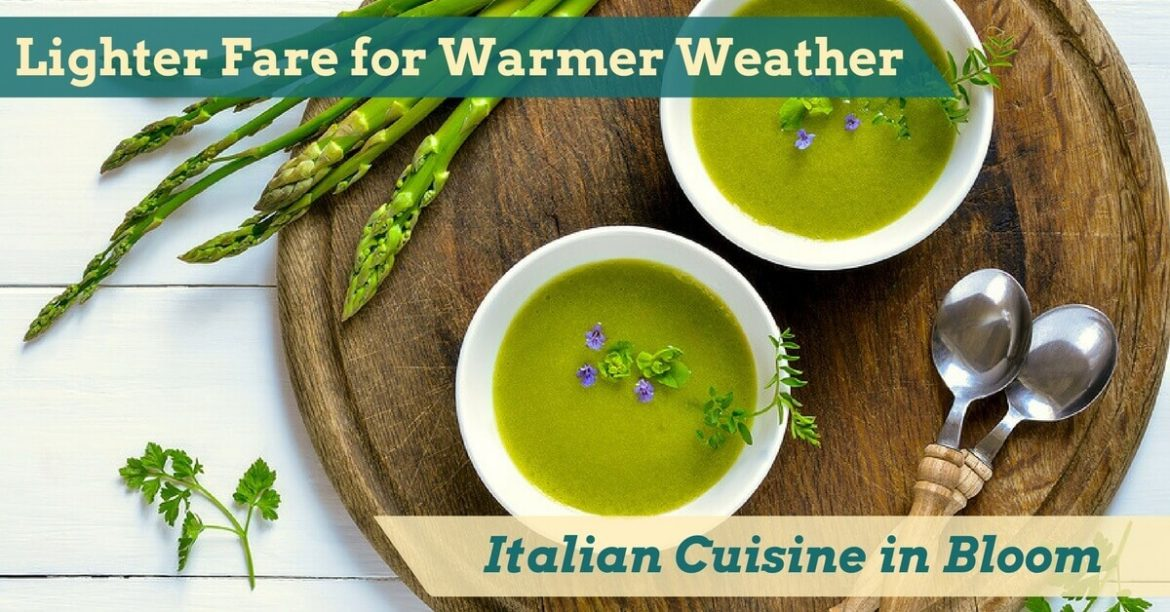Cucina Toscana - Lighter Fare for Warmer Weather - Italian Cuisine in Bloom