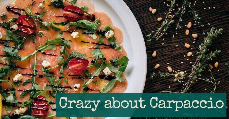 cucina toscana- crazy- about- carpaccio