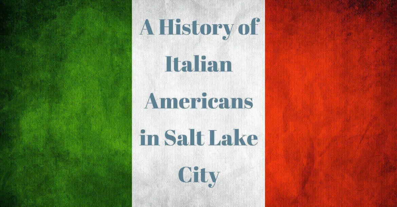 A History of Italian Americans in Salt Lake City
